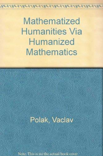 9788085219227: Mathematized Humanities Via Humanized Mathematics