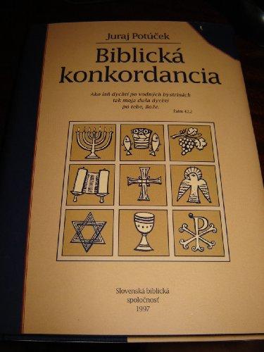 9788085486216: Slovakian Bible Concordance / Biblická Konkordancia / Slovak / Juraj Potucek