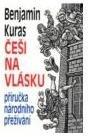 9788085890976: Češi na vlásku: Příručka národního přeživání (Edice Česká próza) (Czech Edition)