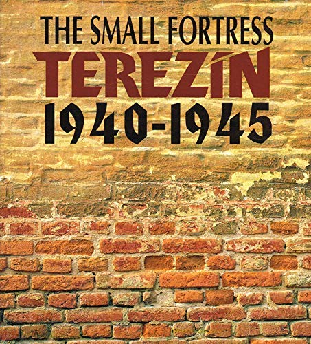9788085894219: The small fortress Terezin, 1940-1945