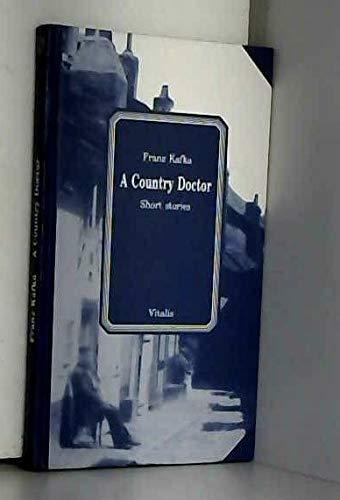 A Country Doctor: Short Stories: Franz Kafka