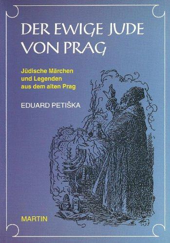 9788085955095: Der Ewige Jude Von Prag. Jüdische Märchen Und Legenden Aus Dem Alten Prag,