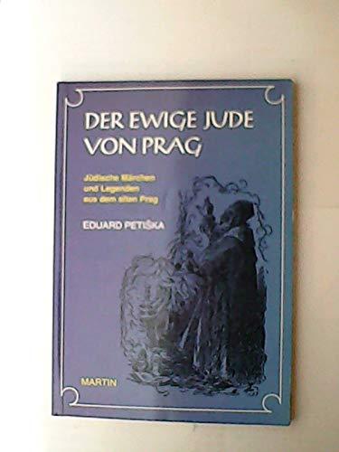 Der Ewige Jude Von Prag. Jüdische Märchen: Eduard Petiska