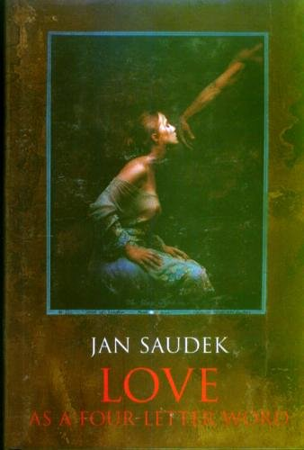 Love As a Four - Letter Word: Saudek, Jan