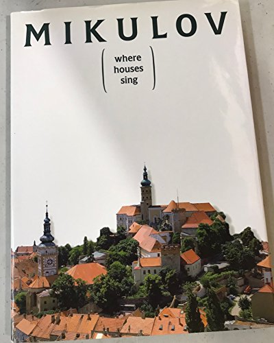 Mikulov Where Houses Sing: Brichtova, Dobmolia et al