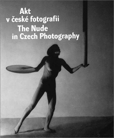 9788086217277: The Nude in Czech Photography