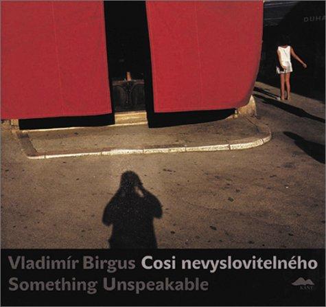 Vladimír Birgus: Something Unspeakable: Lubowicz, Elzbieta; Pospech,