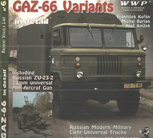 Gaz-66 Variants in Detail. WWP Russian Modern Military Light Universal Trucks: Koran,...