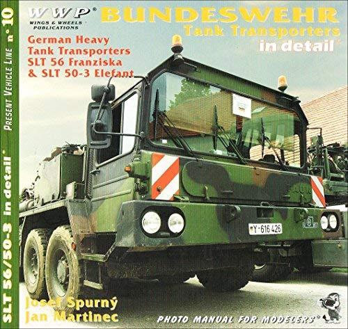 9788086416441: Bundeswehr Tank Transporters in Detail - German Heavy Tank Transporters SLT 56 Franziska & SLT 50-3 Elefant - Photo Manual for Modellers - Present Vehicle Line No. 10