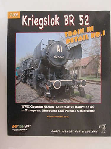9788086416977: Kriegslok BR 52: Train in Detail No.1 - T 001 Photo Manual for Modelers