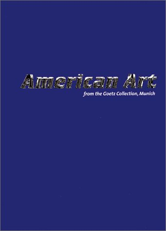 9788086443034: American Art: From The Goetz Collection, Munich