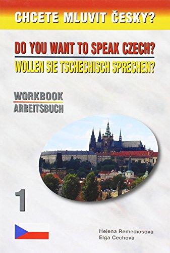9788086727301: Wollen Sie Tschechisch sprechen? Arbeitsbuch. Chcete mluvit cesky?. Do you want to spaek Czech? Workbook. Tl.1