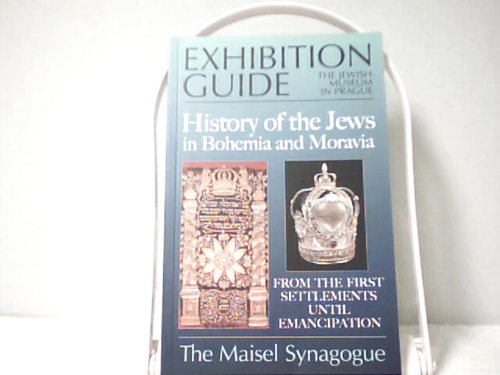 Exhibition Guide: The Jewish Museum in Prague (History of the Jews in Bohemia and Moravia From the ...