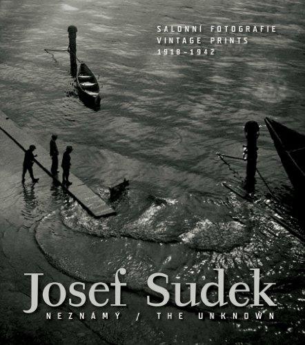 9788086970226: The Unknown Josef Sudek Neznamy: Vintage Prints 1918-1942
