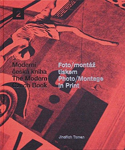 The Modern Czech Book 2: Photo-Montage in Print. [Moderni ceska kniha 2: Foto/montaz tiskem]: ...