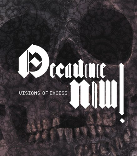 9788087164600: Decadence Now: Visions of Excess