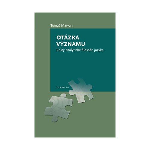 9788087258330: Otazka vyznamu. Cesty analyticke filosofie jazyka (Czech Edition)