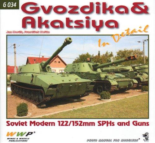 9788087509234: WWPG034 Wings & Wheels Publications - Gvozdika & Akatsiya Soviet Self Propelled Howitzers and Guns In Detail