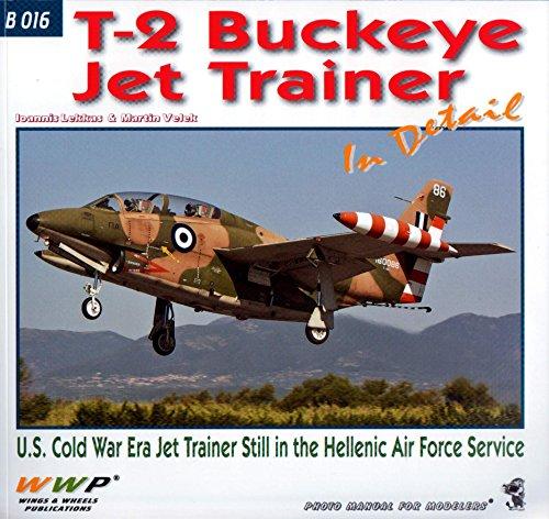 9788087509371: WWPB016 Wings & Wheels Publications - T-2 Buckeye Jet Trainer In Detail by Ioannis Lekkas (2015-08-02)