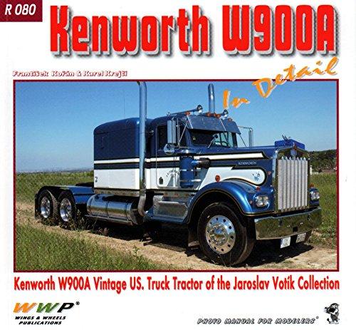 9788087509470: WWPR080 Wings & Wheels Publications - Kenworth W900A In Detail