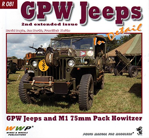 9788087509494: WWPR81 Wings & Wheels Publications - GPW Jeeps and M1 75mm Pack Howitzer (2nd Extended Issue) In Detail