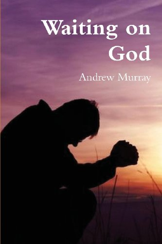 Waiting on God: Andrew Murray