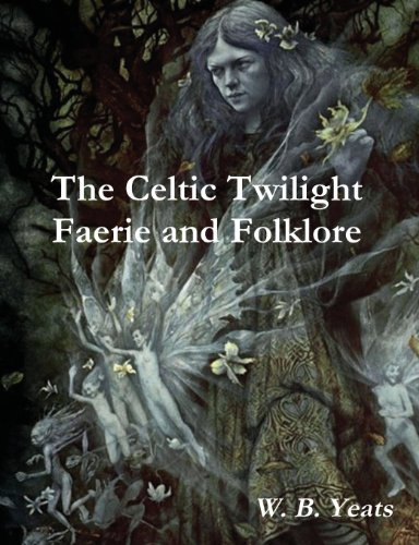 9788087830123: The Celtic Twilight: Faerie and Folklore