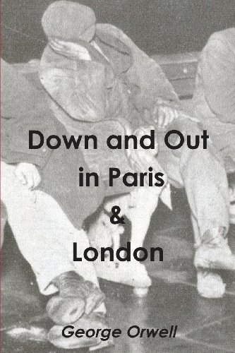 Down and Out in Paris & London: George Orwell
