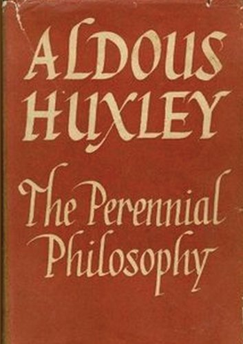 The Perennial Philosophy: Huxley, Aldous