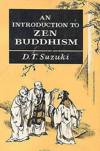 An Introduction to Zen Buddhism: D. T. Suzuki