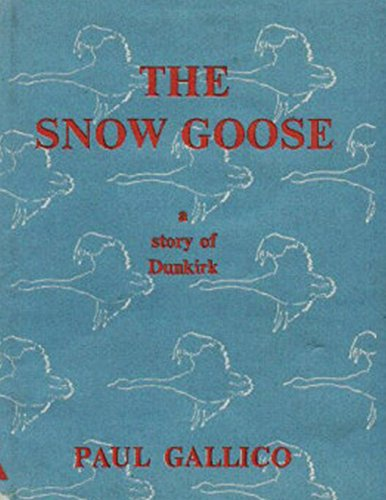 The Snow Goose - A Story of Dunkirk: Paul Gallico