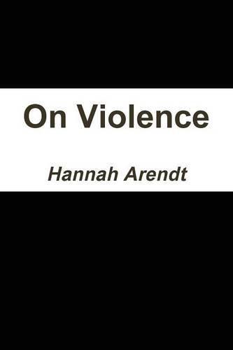hannah arendt on violence - 333×500