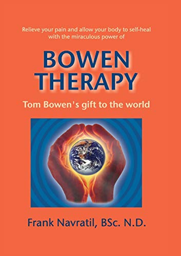 9788088022046: Bowen Therapy: Tom Bowen´s Gift to the World
