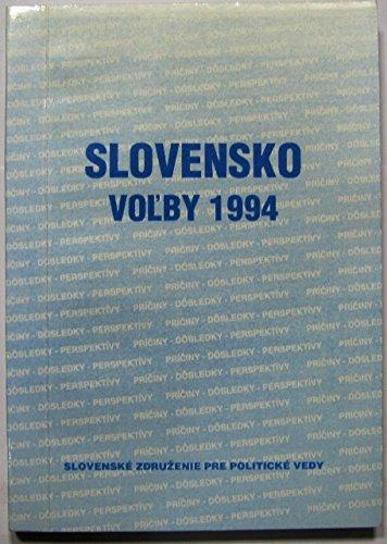 Slovensko, vol'by 1994. Príciny, dôsledky, perspektívy ; zborník z ...