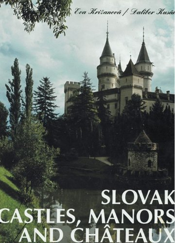 9788088723981: Slovak Castles, Manors and Châteaux