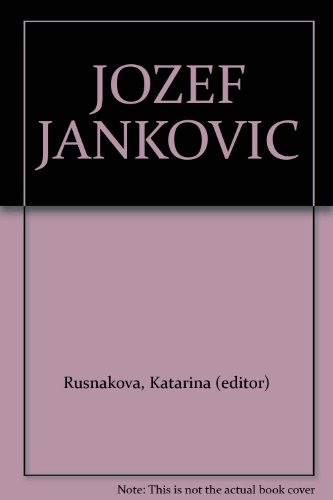 Jozef Jankovic: Rusnakova, Katarina (editor)