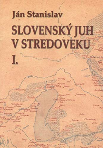 9788088878490: Slovensky juh v stredoveku (Edicia Svedectva)