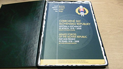9788089169146: In the Service of Country, Democracy and Peace 15 Years of Slovak Armed Forces 1993-2008 (Golden Edition Slovak Armed Forces)