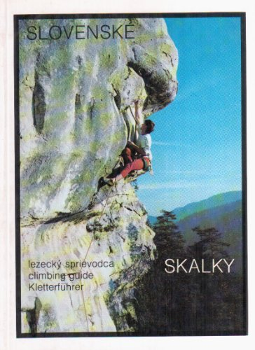 9788090039414: Climbing Guide of Selected Slovak Crags (lezecky sprievodca po vybranych slovenskych skalkach / Kletterfuhrer durch ausgewahlte slowakische Felsen)