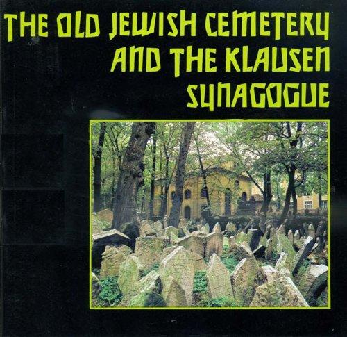 The Old Jewish Cemetery and the Klausen Synagogue: Sadek, Vladimir; Sedinova, Jirina