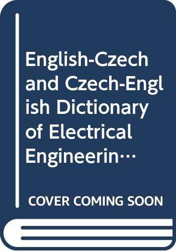 English-Czech and Czech-English Dictionary of Electrical Engineering and Electronics: Libuse ...