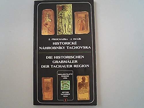 Die historischen Grabmäler der Tachauer Region. Historicke Nahrobniky Tachovska. - Prochazka, Zdenek und Jan Oulík,