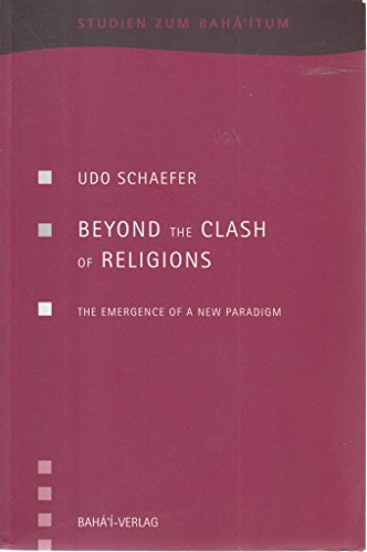 Beyond the Clash of Religions: The Emergence of a New Paradigm (8090120148) by Schaefer, Udo