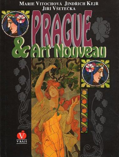 Prague & Art Nouveau: Vitochova, Marie; Kejr,
