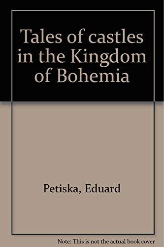 TALES OF CASTLES IN THE KINGDOM OF: EDUARD PETISKA