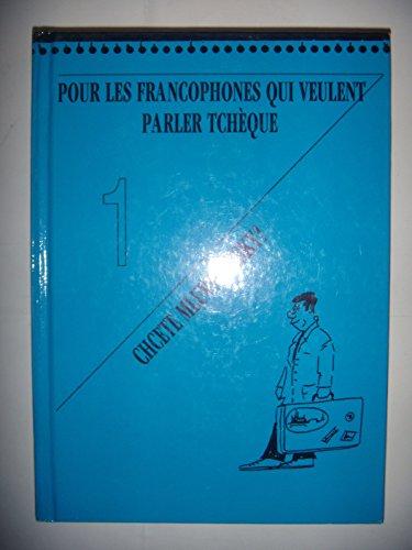 9788090216525: Pour les francophones qui veulent parler tchèque 1