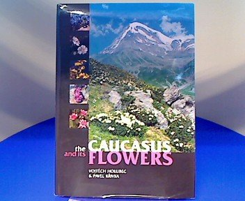 9788090254138: The Caucasus and Its Flowers