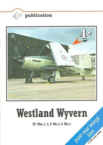 9788090255999: Westland Wyvern TF Mks.,1, 2, T Mk.3, S Mk.4 (4+ Publication)