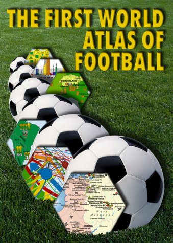 9788090283220: The First World Atlas of Football