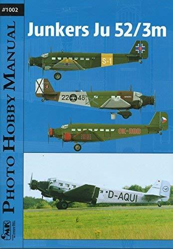 9788090377813: Photo Hobby Manual 1002 - Junkers Ju-52 / 3M